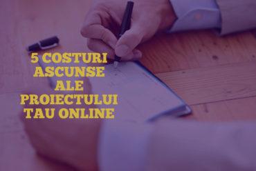 5 costuri ascunse ale proiectului tău online