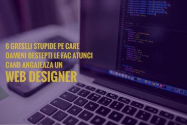 Greșeli pe care le faci când angajezi un web designer
